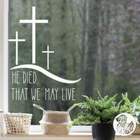 'He Died' Easter Window Decal - Large / Read from inside